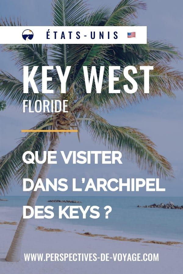 Key West, Floride : Que visiter dans l'archipel des Keys ?