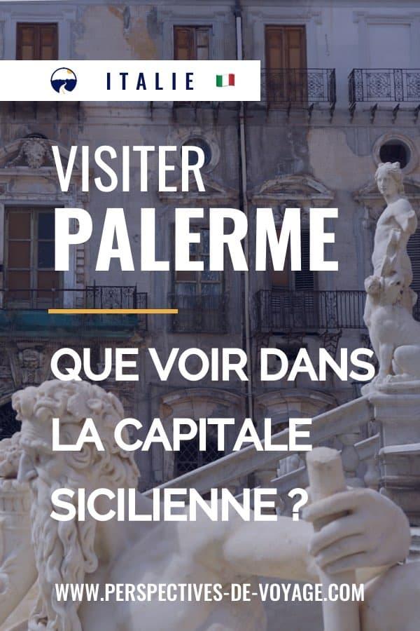 Visiter Palerme : Que voir dans la capitale Sicilienne