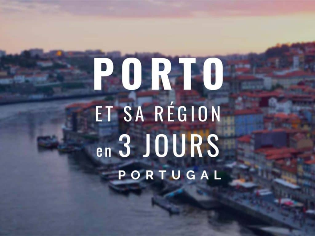 3 jours a Porto