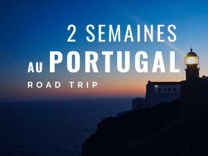 Itinéraire 2 semaines au Portugal