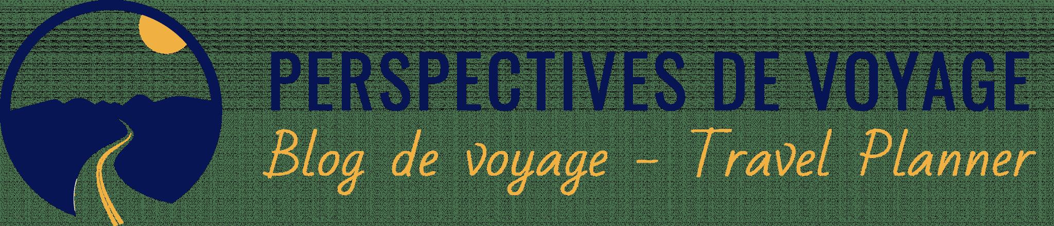 Perspectives de voyage - Blog de voyage - Travel Planner