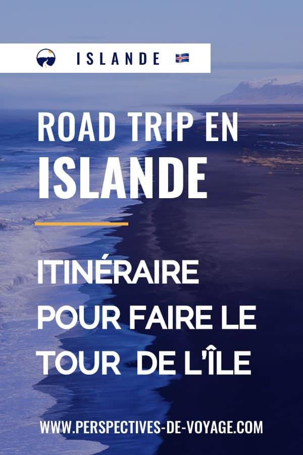 road trip en Islande : itinéraire pour faire le tour de l'île