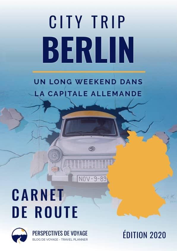 City Trip à Berlin - Un long weekend dans la capitale Allemande