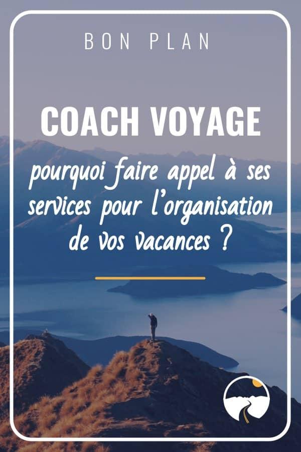 Coach Voyage, pourquoi faire appel à ses services pour l'organisation de vos vacances ?