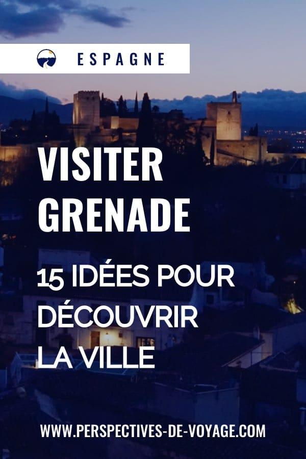 Visiter Grenade en Espagne : 15 idées pour découvrir la ville
