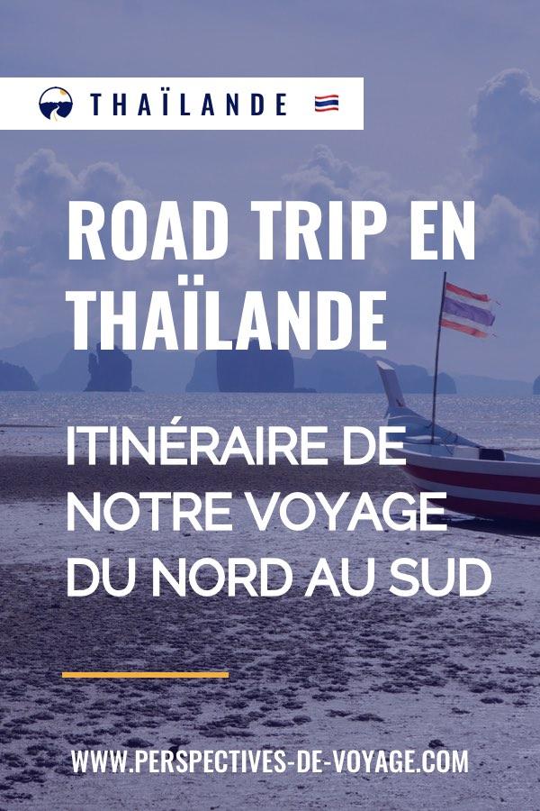 Road trip Thailande : itinéraire de notre voyage du nord au sud