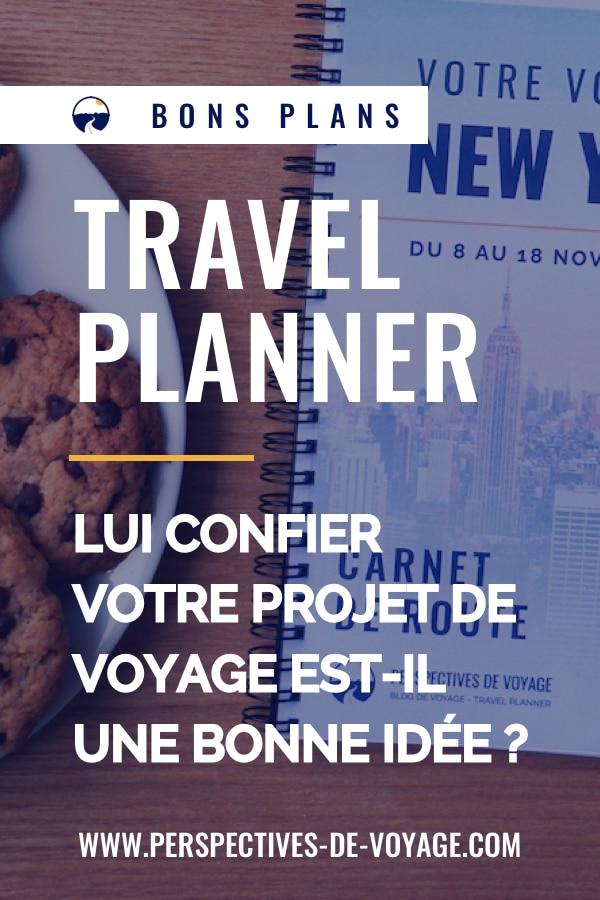 Travel Planner : lui confier votre projet de voyage est-il une bonne idée ?