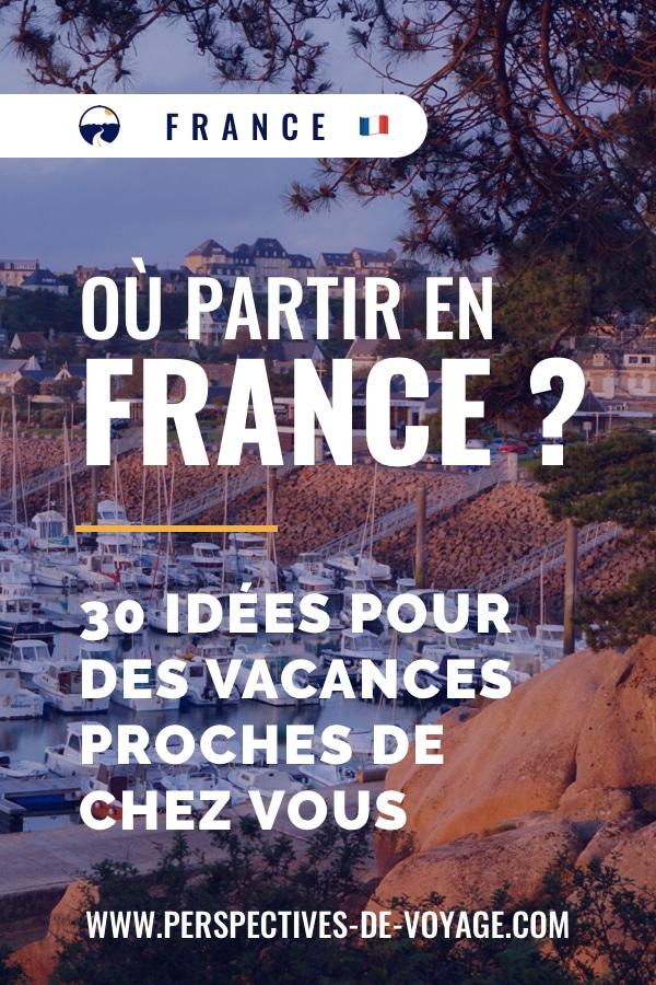 Où partir en France cet été : 30 idées pour des vacances proches de chez vous
