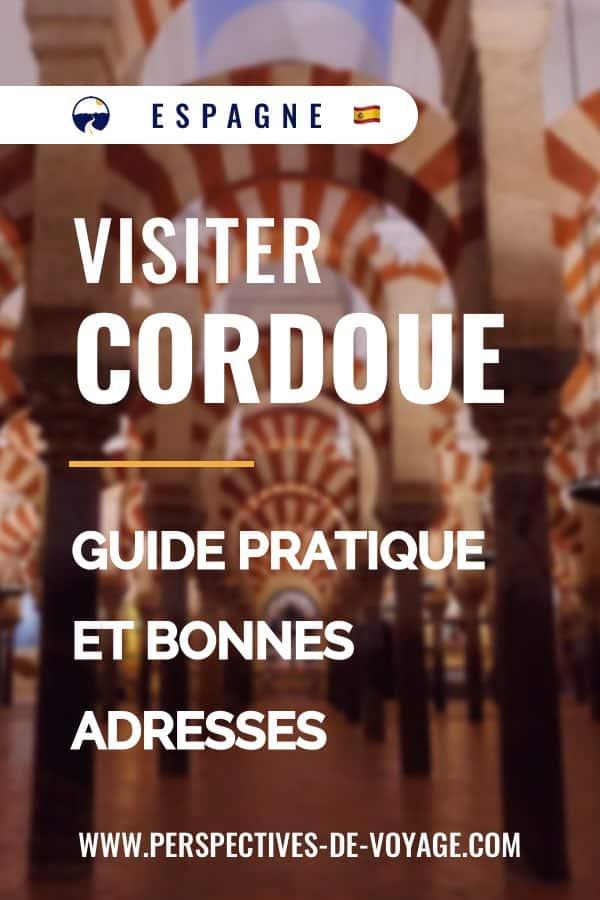 Visiter Cordoue, Guide pratique et bonnes adresses