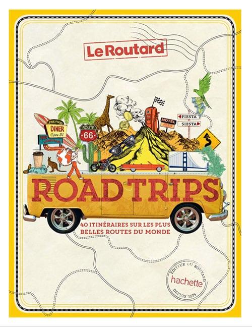 Image livre road trip, 40 itinéraires sur les plus belles routes du monde